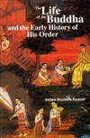 Life of The Buddha and The Early History of His Order, William Woodville