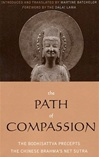Path of Compassion: The Bodhisattva Precepts The Chinese Brahma's Net Sutra