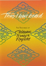 Thus I Have Heard: Teachings of Chogyam Trungpa Rinpoche, DVD<br> By: Chogyam Trungpa Rinpoche