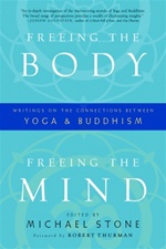 Freeing the Body, Freeing the Mind: Writing On The Connections Between Yoga & Buddhism