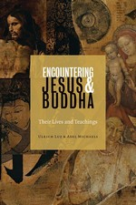 Encountering Jesus & Buddha: Their Lives and Teachings <br> By: Ulrich Luz & Axel Michaels