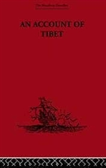 Account of Tibet: The Travels of Ippolito Desideri of Pistoia, S.J. 1712- 1727