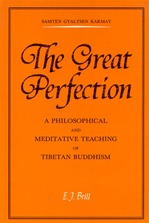 Great Perfection (rDzogs chen): A Philosophical and Meditative Teaching of Tibetan Buddhism<br>  By: S.G. Karmay
