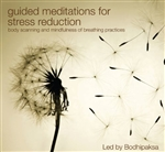 Guided Meditations for Stress Reduction: Body Scanning and Mindfulness of Breathing Practices Bodhipaksa