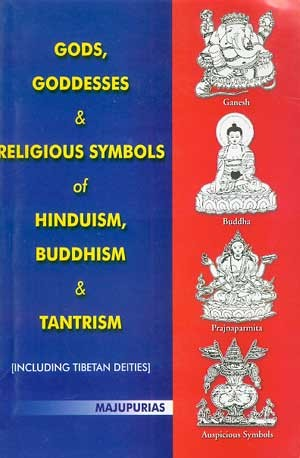 Gods Goddesses And Religious Symbols Of Hinduism Buddhism And Tantrism