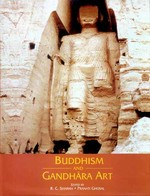Buddhism and Gandhara Art <br>By: Pranati Ghosal (ed.) , R.C. Sharma (ed.)