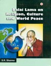 Dalai Lama on Religion, Culture and World Peace