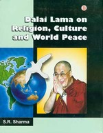 Dalai Lama on Religion, Culture and World Peace <br>By: S.R. Sharma