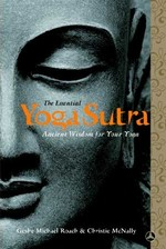 Essential Yoga Sutra, A New Translation and Commentary of Patanjali's Ancient Classic <br> By: Geshe Michael Roach and Christie McNally
