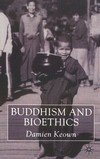 Buddhism and Bioethics <br>By:  Damien Keown