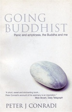 Going Buddhist, Panic and emptiness, the Buddha and me <br>  Peter Conradi