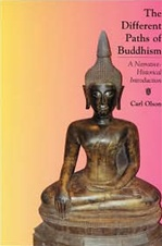 Different Paths of Buddhism: A Narrative Historical Introduction <br> By: Carl Olson