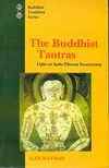 Buddhist Tantras, Light on Indo-Tibetan Esoterism <br> By: Alex Wayman