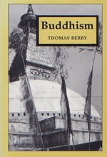 Buddhism <br> By: Thomas Berry