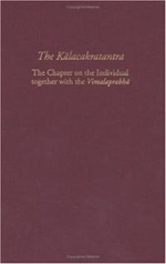 Kalacakratantra: The Chapter on the Individual  together with the Vimalaprabha