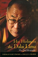 His Holiness the Dalai Lama : The Oral Biography <br> By: Deborah Hart Strober & Gerald S Strober