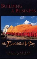 Building a Bussiness the Buddhist Way<br>  By: Geri Larkin