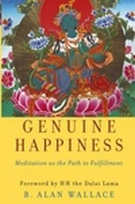 Genuine Happiness Meditation Path to Fulfillment