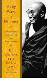 Many Ways to Nirvana: Reflection and Advice on Right Living <br>By: Dalai Lama