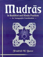 Mudras In Buddhist and Hindu Practices <br>By: Frederick  W. Bunce