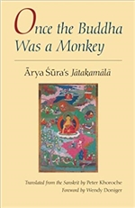 "Once the Buddha Was a Monkey: Arya Sura's ""Jatakamala"""