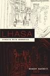 Lhasa: Streets with Memories <br>By: Robert Barnett
