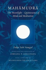 Mahamudra : The Moonlight -- Quintessence of Mind and Meditation <br>  By: Takpo Tashi Namgyal