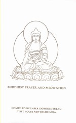 Buddhist Prayer and Meditation <br>By: Lama Doboom Tulku