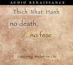 No Death, No Fear, Comforting Wisdom for Life, CDs <br>By: Thich Nhat Hanh