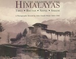 In the Shadow of the Himalayas: Tibet, Bhutan, Nepal, Sikkim: A Photographic Record by John Claude White 1883-1908
