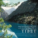 Sacred Landscape & Pilgrimage in Tibet, In Search of the Lost Kingdom of Bon
