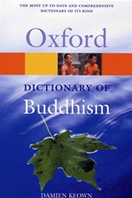 Oxford Dictionary of Buddhism <br> By: Damien Keown