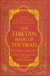 Tibetan Book of the Dead; The Great Liberation By Hearing In The Intermediate States <br>  By: Padmasambhava