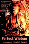 Perfect Wisdom: The Short Prajnaparamita Texts <br>  By: Edward Conze