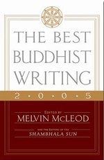 Best Buddhist Writing 2005 <br>  By: Melvin McLeod, ed.