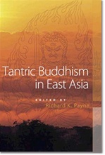 Tantric Buddhism in East Asia <br> By: Richard Payne (Editor)