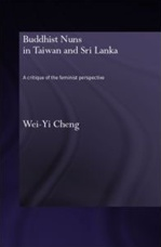 Buddhist Nuns in Taiwan and Sri Lanka: A Critique of the Feminist Perspective <br>By:  Wei-Yi Cheng