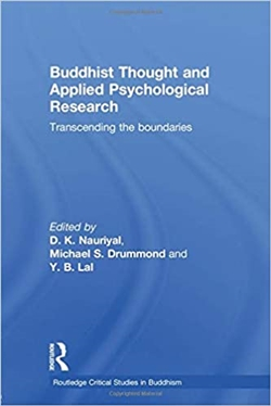 Buddhist Thought and Applied Psychological Research <br> By: D.K. Nauriyal, Michael S. Drummond, Y.B. Lal, editors