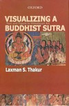 Visualizing a Buddhist Sutra: Text And Figure in Himalayan Art <br>  By: Laxman S. Thakur