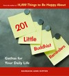 201 Little Buddhist Reminders, Gathas for Your Daily Life <br> By:  Barbara Ann Kipfer