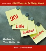 201 Little Buddhist Reminders, Gathas for Your Daily Life