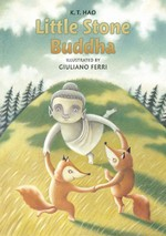 Little Stone Buddha <br>  By: K. T. Hao, Illustrated by Giuliano Ferri