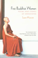 First Buddhist Women, Poems and Stories of Awakening <br>  By: Susan Murcott