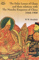 Dalai Lamas of Lhasa and Their Relations with the Manchu Emperors of China 1644-1908 <br> By: Rockhill