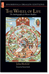 The Wheel of Life The Autobiography of a Western Buddhist