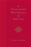 Cascading Waterfall of Nectar (Paperback) <br>By: Thinley Norbu