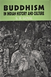 Buddhism in Indian history and culture, S.R Goyal