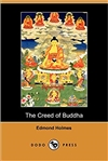 Creed of Buddha, Edmond Holmes