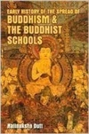 Early History of the Speard of Buddhism and the Buddhist Schools