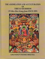The Assimilation and Acculturation of Tibetan Buddhism (in bKa rDor sGang gSum since 1959), Lhundup Tsomo Bhutia